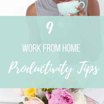 9 work from home productivity tips