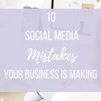 10 social media mistakes your business is making