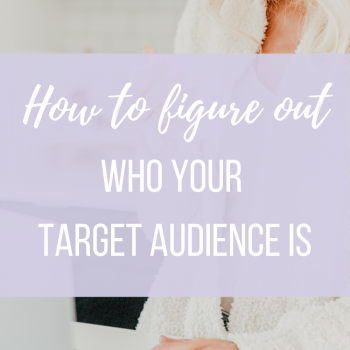 hto figure out who your target audience is