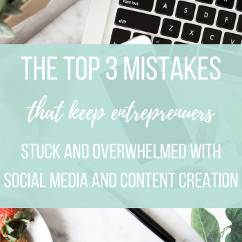 The top 3 mistakes that keep entrepreneurs stuck and overwhelmed with social media and content creation   Miller Digital