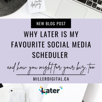 Why I Love Later for Social Media Scheduling   Miller Digital