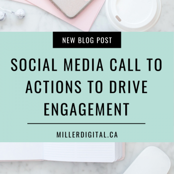 Social Media Call to Actions to Drive Engagement | Miller Digital