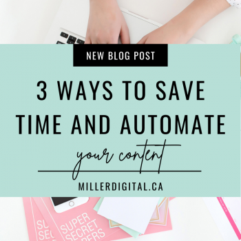 3 ways to save time and automate your content | Miller Digital