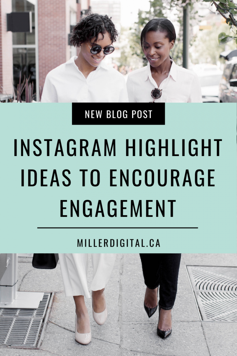 Instagram Highlight Ideas to encourage engagement   Miller Digital