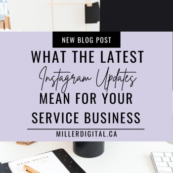 What the latest Instagram Updates mean for your service business | Miller Digital